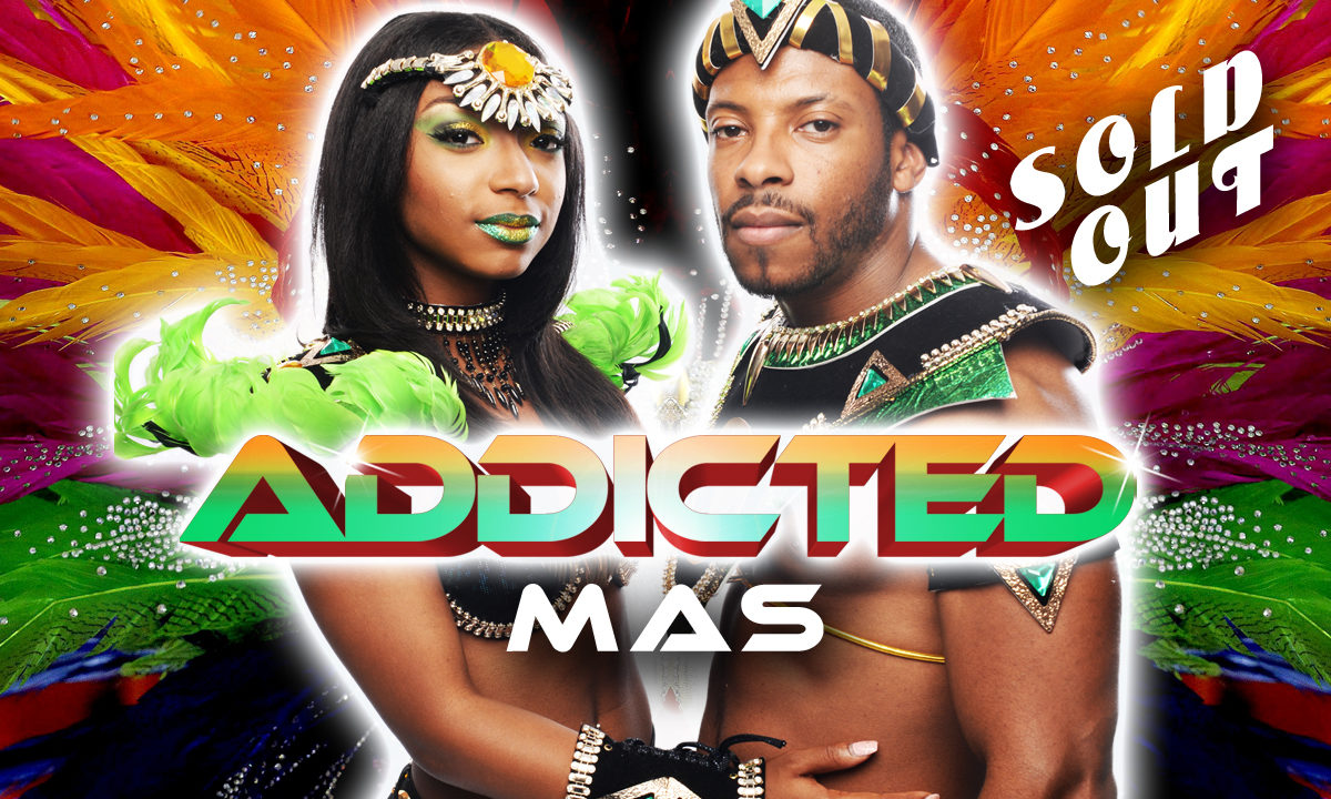 Addicted Mas is officially SOLD OUT